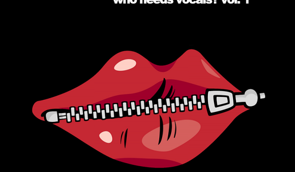 Who Needs Vocals? Vol. 1 – Rated 5 out of 5!